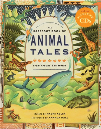Barefoot Book of Animal Tales from Around the World - PB w/CD
