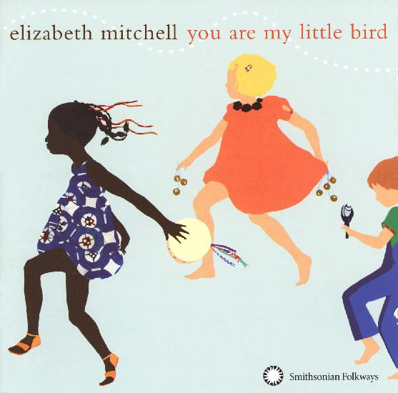 Elizabeth Mitchell - You Are My Little Bird